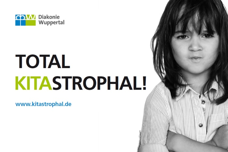 "Plakat der Kampagne ""kitastrophal"" der Diakonie Wuppertal (Foto: Diakonie Wuppertal)"