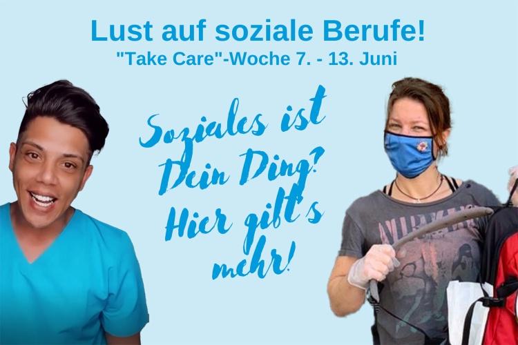 """Soziales in den Blick nehmen: Vom 7. bis zum 13 Juni dreht sich bei uns in der """"Take Care"""" Woche alles um soziale Berufe."""